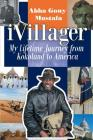 iVillager: My Lifetime Journey from Kokoland to America Cover Image