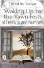 Waking Up to the Yawn Fests of Leviticus and Numbers Cover Image