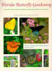 Florida Butterfly Gardening: A Complete Guide to Attracting, Identifying, and Enjoying Butterflies Cover Image