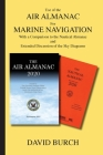 Use of the Air Almanac For Marine Navigation: With a Comparison to the Nautical Almanac and Extended Discussion of the Sky Diagrams Cover Image