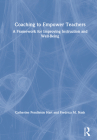 Coaching to Empower Teachers: A Framework for Improving Instruction and Well-Being Cover Image