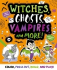 Witches, Ghosts, Vampires and More Cover Image
