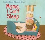 Mama, I Can't Sleep Cover Image