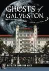 Ghosts of Galveston (Haunted America) Cover Image