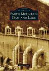 Smith Mountain Dam and Lake (Images of America) Cover Image
