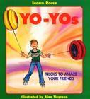 Yo-Yos: Tricks to Amaze Your Friends Cover Image