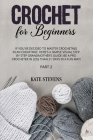 Crochet for Beginners: If You've Decided to Master Crocheting in a Cheap Way, Here's a Simple Visual Step by Step Grandmother's Guide: Be a P Cover Image