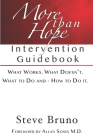 More Than Hope: A Guide to Interventions for Friends and Families of Addicts and Alcoholics Cover Image