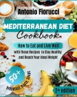 Mediterranean Diet Cookbook: How to Eat and Live Well with These Recipes to Stay Healthy and Reach Your Ideal Weight Cover Image