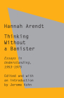 Thinking Without a Banister: Essays in Understanding, 1953-1975 Cover Image