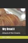 Wry Bread II: Attack of the Clowns Cover Image