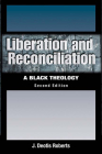 Liberation and Reconciliation, Second Edition: A Black Theology Cover Image