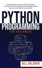Python Programming for Beginners: The beginner's guide to learn the basics. Tips and tricks to master python programming quickly with practical exampl Cover Image