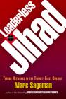 Leaderless Jihad: Terror Networks in the Twenty-First Century Cover Image