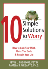 10 Simple Solutions to Worry: How to Calm Your Mind, Relax Your Body, and Reclaim Your Life (New Harbinger Ten Simple Solutions) Cover Image