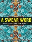 A Swear Word Coloring Book for Adults: innapropriate coloring book Cover Image