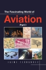 The Fascinating World of Aviation Cover Image