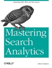 Mastering Search Analytics: Measuring Seo, Sem and Site Search Cover Image