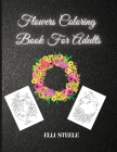 Flower Coloring Book For Adults: A Flower Coloring Book For Adult to Get Stress Relieving and Relaxation Cover Image
