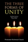 The Three Forms of Unity: Heidelberg Catechism, Belgic Confession, Canons of Dort Cover Image