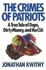 The Crimes of Patriots: A True Tale of Dope, Dirty Money, and the CIA Cover Image