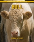 Bull: Amazing Pictures and Facts Cover Image