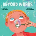 Beyond Words: A Child's Journey Through Apraxia Cover Image