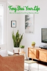 Feng Shui Your Life: How to Recognize Good Feng Shui in a Home: Feng Shui for Healing Cover Image