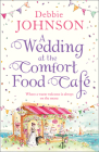 A Wedding at the Comfort Food Cafe (the Comfort Food Cafe, Book 6) Cover Image
