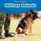 Military Animals (Animals That Help Us (Look! Books (TM))) Cover Image