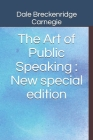 The Art of Public Speaking: New special edition Cover Image