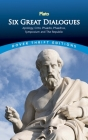 Six Great Dialogues: Apology, Crito, Phaedo, Phaedrus, Symposium, the Republic (Dover Thrift Editions) Cover Image