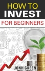 How to Invest for Beginners Cover Image