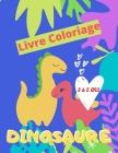 Livre Coloriage Dinosaure 3 à 5 ans: cahier coloriage enfant 3 à 5 ans-46 images à colorier: Spécial Dinosaures ...-beaux motifs pour enfant Garçon & Cover Image