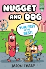 Yum Fest Is the Best!: Ready-to-Read Graphics Level 2 (Nugget and Dog) Cover Image
