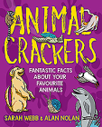 Animal Crackers: Fantastic Facts about Your Favourite Animals Cover Image