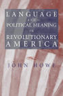 Language and Political Meaning in Revolutionary America Cover Image