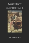 NorthPoet: Selected Poems Volume 3 Cover Image