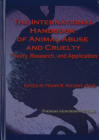 International Handbook of Animal Abuse and Cruelty: Theory, Research, and Application (New Directions in the Human-Animal Bond) Cover Image