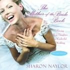 The Mother-Of-The-Bride Book: Giving Your Daughter a Wonderful Wedding Cover Image