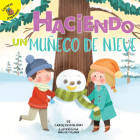 Haciendo Un Muñeco de Nieve: Building a Snowman (Play Time) Cover Image