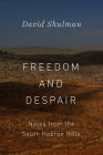 Freedom and Despair: Notes from the South Hebron Hills Cover Image