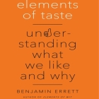 Elements of Taste: Understanding What We Like and Why Cover Image