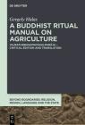 A Buddhist Ritual Manual on Agriculture: Vajratuṇḍasamayakalparāja - Critical Edition (Beyond Boundaries #3) Cover Image