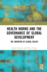 Health Norms and the Governance of Global Development: The Invention of Global Health Cover Image