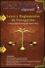 Leyes y Reglamentos de Navegación.: Ley Núm. 430 de 21 de diciembre de 2000, según enmendada. Cover Image