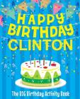 Happy Birthday Clinton - The Big Birthday Activity Book: Personalized Children's Activity Book Cover Image