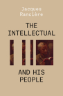The Intellectual and His People: Staging the People Volume 2 Cover Image