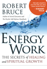 Energy Work: The Secrets of Healing and Spiritual Growth Cover Image
