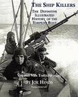 The Definitive Illustrated History of the Torpedo Boat, Volume VII: 1943 (the Ship Killers) Cover Image